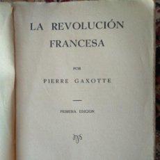 Libros antiguos: LA REVOLUCIÓN FRANCESA. PIERRE GAXOTTE. 1934. Lote 211616437