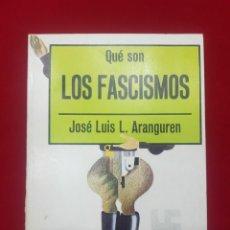 Libros antiguos: QUE SON LOS FASCISMOS DE JOSE LUIS L. ARANGUREN. Lote 212628633