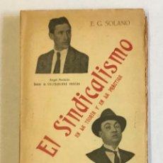 Libros antiguos: EL SINDICALISMO EN LA TEORÍA Y EN LA PRÁCTICA. SU ACTUACIÓN EN ESPAÑA. - SOLANO, E. G. 1919.. Lote 212765657