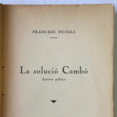 Libros antiguos: LA SOLUCIÓ CAMBÓ. INTERVIU POLÍTICA. - PUJOLS, FRANCESC.. Lote 123233847