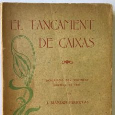 Libros antiguos: EL TANCAMENT DE CAIXAS. DESCRIPCIÓ DEL MOVIMENT GREMIAL DE 1899. - PIRRETAS, J. MARIAN.. Lote 123231236