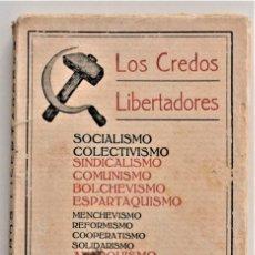 Libros antiguos: LOS CREDOS LIBERTARIOS, SOCIALISMO, COLECTIVISMO, COMUNISMO...ANARQUISMO - JUAN B. BERGUA AÑO 1931. Lote 214320188