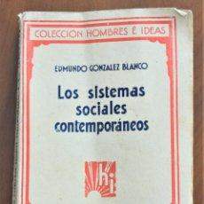 Libros antiguos: LOS SISTEMAS SOCIALES CONTEMPORÁNEOS - EDMUNDO GONZÁLEZ BLANCO - ANARQUISMO, ETC - AÑO 1930. Lote 214428168