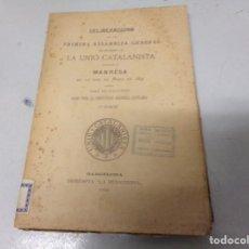 Libros antiguos: DELIBERACIONS DE LA PRIMERA ASSAMBLEA GENERAL DE DELEGATS DE LA UNIÓ CATALANISTA TINGUDA A MANRESA. Lote 214642252