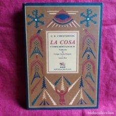 Livros antigos: LA COSA Y OTROS ARTÍCULOS DE FE - CHESTERTON, GILBERT KEITH. Lote 214736177