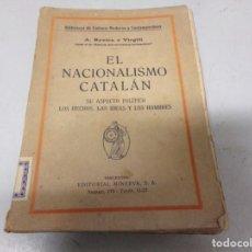 Libros antiguos: EL NACIONALISMO CATALAN, SU ASPECTO POLITICO, LOS HECHOS,LAS IDEAS Y LOS HOMBRES. Lote 215265822