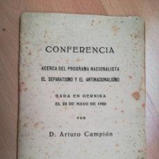 Libros antiguos: ARTURO CAMPION. CONFERENCIA ACERCA DEL PROGRAMA NACIONALISTA. GERNIKA 1920.. Lote 215274622
