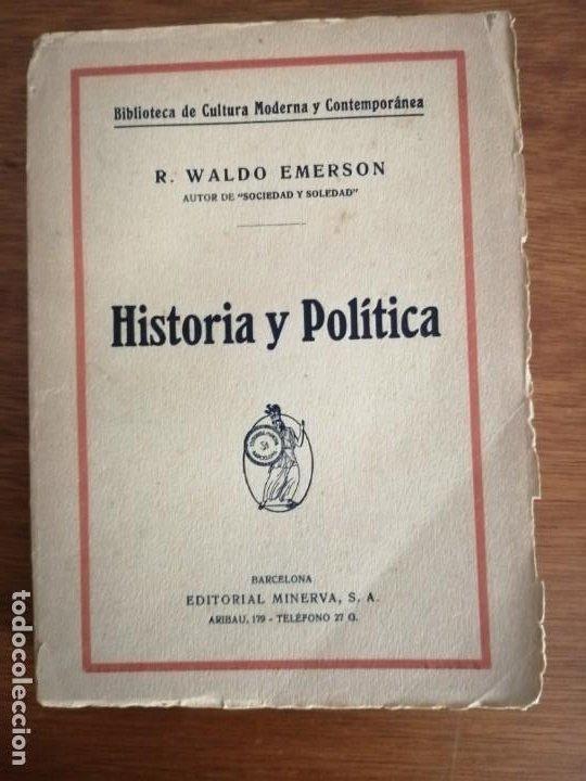 HISTORIA Y POLÍTICA R. WALDO EMERSON ED. MINERVA (Libros Antiguos, Raros y Curiosos - Pensamiento - Política)