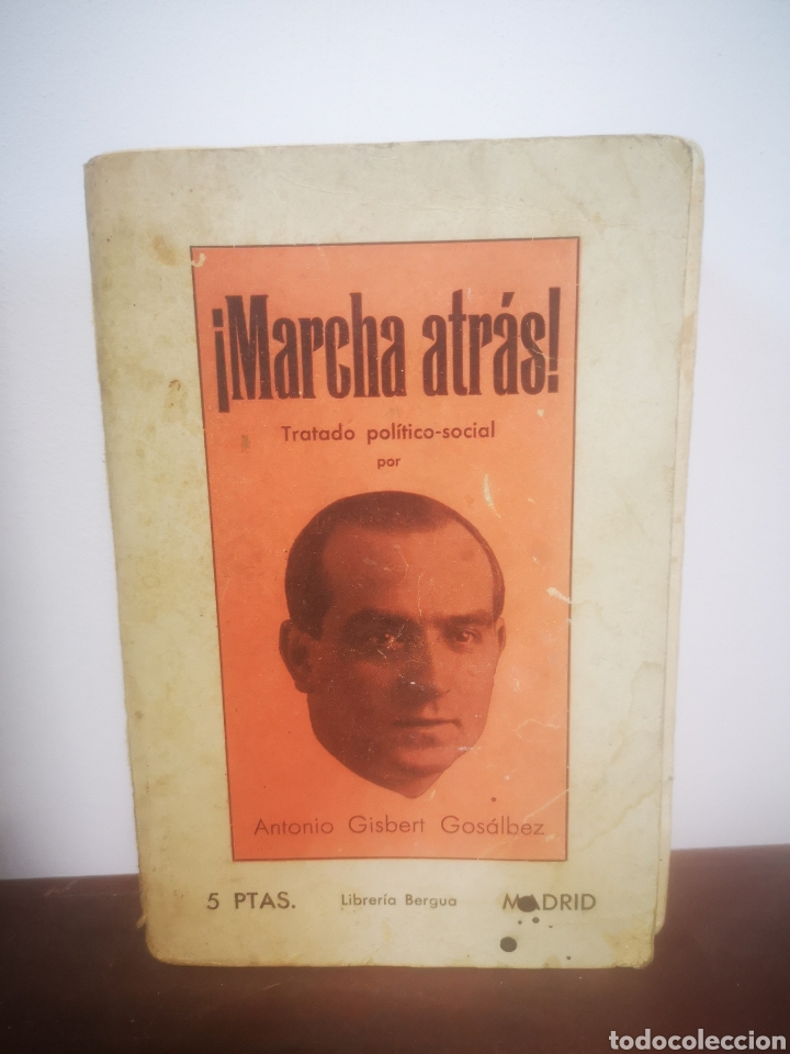 ¡MARCHA ATRÁS! TRATADO POLITICO-SOCIAL, 1935, PRIMERA EDICIÓN. ANTONIO GISBERT GOSÁLBEZ. FIRMADO. (Libros Antiguos, Raros y Curiosos - Pensamiento - Política)