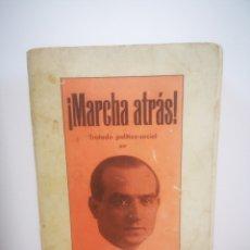 Libros antiguos: ¡MARCHA ATRÁS! TRATADO POLITICO-SOCIAL, 1935, PRIMERA EDICIÓN. ANTONIO GISBERT GOSÁLBEZ. FIRMADO.. Lote 215825136