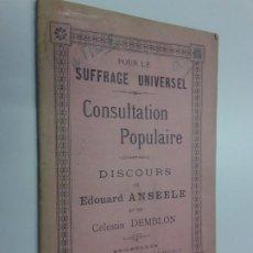 Libros antiguos: POUR LE SUFFRAGE UNIVERSEL. CONSULTATION POPULAIRE. ANSEELE ET DEMBLON 1901. Lote 216577473