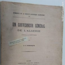 Libros antiguos: L C DOMINIQUE - UN GOUVERNEUR GÉNÉRAL DE L'ALGÉRIE: L'AMIRAL DE GUEYDON - 1908. Lote 216577985