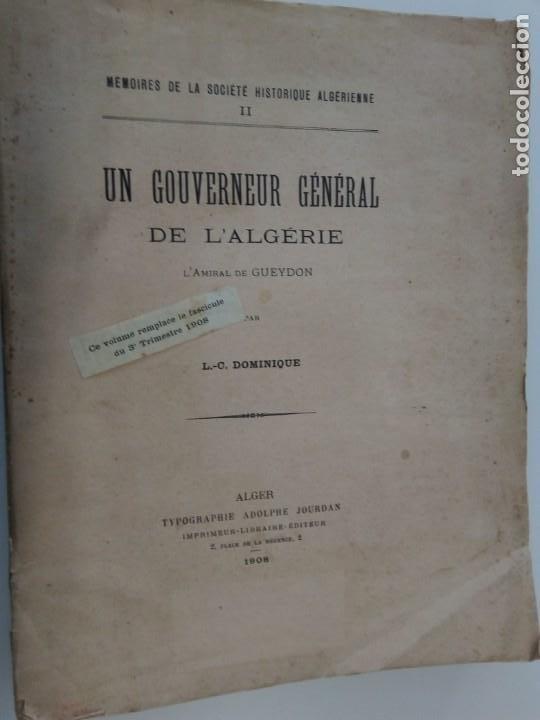 Libros antiguos: L C Dominique - Un Gouverneur Général De LAlgérie: LAmiral De Gueydon - 1908 - Foto 4 - 216577985