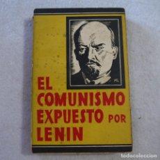 Libros antiguos: EL COMUNISMO EXPUESTO POR LENIN - RECOPILACIÓN E INTRODUCCIÓN DE EDMUNDO GONZÁLEZ-BLANCO - 1931. Lote 216988642