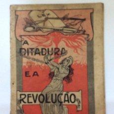 Libros antiguos: A DITADURA E A REVOLUÇÃO EDIÇÃO POPULAR IMPRENSA NACIONAL, LISBOA, 1915. Lote 217077972