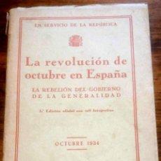Libros antiguos: LA REVOLUCIÓN DE OCTUBRE EN ESPAÑA. LA REBELIÓN GOBIERNO GENERALIDAD. EN SERVICIO DE LA REPÚBLICA.. Lote 218097601