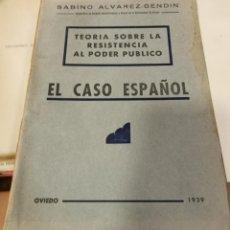 Libros antiguos: SABINO ALVAREZ GENDIN ... TEORIA SOBRE LA RESISTENCIA AL PODER PUBLICO. EL CASO ESPAÑOL ... 1939. Lote 218507628