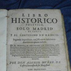 Libros antiguos: (MF) ALFONSO NUÑEZ DE CASTRO - LIBRO HISTÓRICO POLÍTICO SOLO MADRID CORTE Y EL CORTESANO MADRID 1669. Lote 218568952