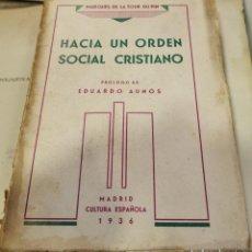 Libros antiguos: HACIA UN ORDEN SOCIAL CRISTIANO. PRÓLOGO DE EDUARDO AUNÓS - MARQUES DE LA TOUR DU PIN. Lote 218615657