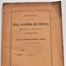 Libros antiguos: DISCURSOS LEÍDOS ANTE LA REAL ACADEMIA DE CIENCIAS MORALES Y POLÍTICAS MADRID 1886 FRANCISCO ROMERO. Lote 218833031