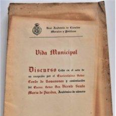 Libros antiguos: VIDA MUNICIPAL. DISCURSO ACTO RECEPCIÓN AL CONDE DE ROMANONES EN LA ACADEMIA CIENCIAS MORALES 1916. Lote 218833843