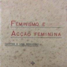 Libros antiguos: FEMINISMO E ACÇÃO FEMININA : CARTAS A UMA SENHORA / M. ABUNDIO DA SILVA, 1912. MUY ESCASO. Lote 218834065