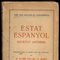 Livres anciens: ESTAT ESPANYOL SOCIETAT ANÒNIMA, DE MARIÀ RUBIÓ TUDURÍ I N. MART. AÑO 1930. Lote 219576570