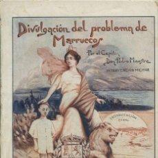 Libros antiguos: PEDRO MAESTRE. DIVULGACIÓN DEL PROBLEMA DE MARRUECOS. IMP.DIARIO LA PUBLICIDAD. GRANADA.1923. PP.290. Lote 221123643