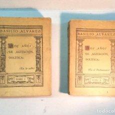 Libros antiguos: BASILIO ALVAREZ: DOS AÑOS DE AGITACIÓN POLÍTICA (EN LA CALLE Y EN EL PARLAMENTO) (2 TOMOS) (1933). Lote 221169107