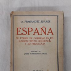 Libros antiguos: FERNÁNDEZ SUÁREZ, A. ESPAÑA.SU FORMA DE GOBIERNO EN RELACIÓN CON SU GEOGRAFÍA Y SU PSICOLOGÍA. Lote 221257472