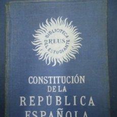 Libros antiguos: CONSTITUCION DE LA REPUBLICA ESPAÑOLA.1ª EDICION.1932.EDITORIAL REUS.MADRID. RARO EJEMPLAR. Lote 221395595