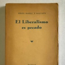 Libri antichi: EL LIBERALISMO ES PECADO. CUESTIONES CANDENTES. - SARDÁ Y SALVANY, FÉLIX. - MADRID, 1936.. Lote 221804501