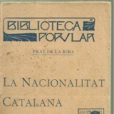 Libros antiguos: 4086.-NACIONALISME CATALÀ-LA NACIONALITAT CATALANA-ENRIC PRAT DE LA RIBA-BIBLIOTECA POPULAR-1ª EDICI. Lote 221808380