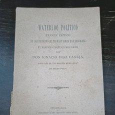 Libros antiguos: WATERLOO POLÍTICO. TEORIAS SOBRE EL EDIFICIO POLÍTICO MODERNO.DIAZ CANEJA, I. PUERTO RICO, 1891. Lote 221906757