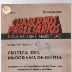 Libros antiguos: CUADERNOS PROLETARIOS. CARLOS MARX: CRITICA DEL PROGRAMA DE GOTHA. Nº 1. AÑO 1932. Lote 221916013