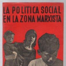 Libros antiguos: LA POLITICA SOCIAL EN LA ZONA MARXISTA. SANTIAGO MONTERO DIAZ. EDICIONES LIBERTAD, 1938. Lote 221916481
