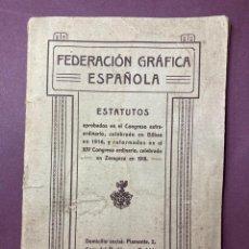 Libros antiguos: SOCIALISMO. FEDERACIÓN GRAFICA ESPAÑOLA. ESTATUTOS DEL CONGRESO DE ZARAGOZA 1918.. Lote 222029338