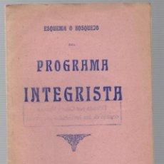 Libros antiguos: ESQUEMA O BOSQUEJO DEL PROGRAMA INTEGRISTA. SANTANDER. CRUZ Y VERDAD. C. 1925. Lote 222033866