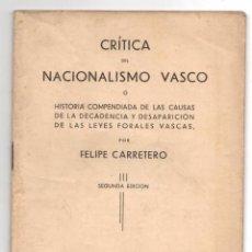Libros antiguos: CRITICA DEL NACIONALISMO VASCO. FELIPE CARRETERO. BILBAO, 1932. Lote 222035042
