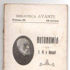 Libros antiguos: AUTONOMIA. FRANCESC PI Y MARGALL. BIBLIOTECA AVANTE. EDITORIAL MONCLUS. C. 1900. Lote 222035488