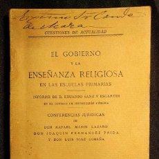 Libros antiguos: EL GOBIERNO Y LA ENSEÑANZA RELIGIOSA EN LAS ESCUELAS PRIMARIAS. SANZ Y ESCARTÍN. MARÍN LÁZARO. 1913.. Lote 222399088
