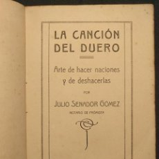 Libros antiguos: LA CANCIÓN DEL DUERO. ARTE DE HACER NACIONES Y DE DESHACERLAS. VALLADOLID. VIUDA MONTERO. 1919.. Lote 222399303