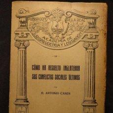 Libros antiguos: CÓMO HA RESUELTO INGLATERRA SUS CONFLICTOS SOCIALES ÚLTIMOS POR D. ANTONIO CASES. 1920.. Lote 222448746