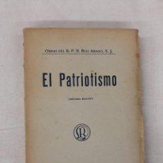 Libros antiguos: RUIZ AMADO, S.J. EL PATRIOTISMO. Lote 222533295