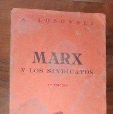 Libros antiguos: A. LOSOVSKI. MARX Y LOS SINDICATOS. EL MARXISMO REVOLUCIONARIO Y EL MOVIMIENTO SINDICAL. AÑO 1935.. Lote 222626688