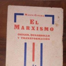 Libros antiguos: MARÍN CIVERA, EL MARXISMO. ORIGEN, DESARROLLO Y TRANSFORMACION. PRIMERA EDICION, AÑO 1930.. Lote 222627352