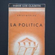 Libros antiguos: ARISTÓTELES. LA POLÍTICA. TODOS LOS CLÁSICOS. EDICIONES NUESTRA RAZA.. Lote 222647061