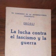 Livros antigos: VII CONGRESO DE LA INTERNACIONAL COMUNISTA. ERCOLI. LA LUCHA CONTRA EL FASCISMO Y LA GUERRA. 1935. Lote 222732010