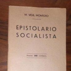 Libros antiguos: M. VIGIL MONTOTO. LIBRILLO, EPISTOLARIO SOCIALISTA. AÑO 1930. GRAFICA SOCIALISTA.. Lote 222859370