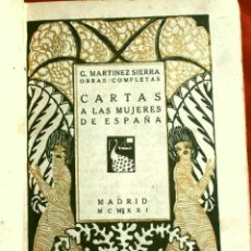 Libros antiguos: CARTAS A LAS MUJERES DE ESPAÑA (1921) GREGORIO MARTINEZ SIERRA, MARIA LEJARRAGA-FEMINISMO, REPUBLICA. Lote 223922178